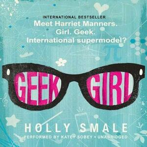 Geek Girl - Holly Smale - cover