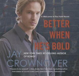 Better When He's Bold: A Welcome to the Point Novel - Jay Crownover - cover
