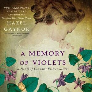 A Memory of Violets: A Novel of London's Flower Sellers - Hazel Gaynor - cover