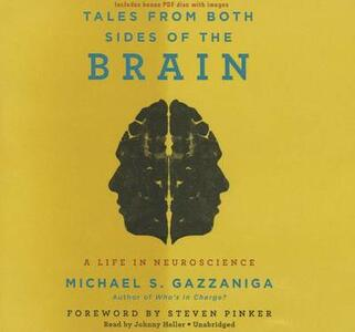 Tales from Both Sides of the Brain: A Life in Neuroscience - Michael S Gazzaniga - cover