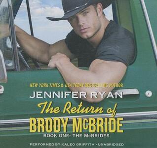 The Return of Brody McBride: Book One: The McBrides - Jennifer Ryan - cover