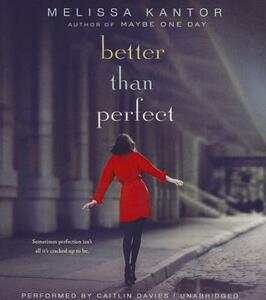 Better Than Perfect - Melissa Kantor - cover