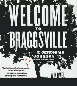 Welcome to Braggsville - T Geronimo Johnson - cover