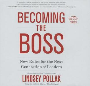 Becoming the Boss: New Rules for the Next Generation of Leaders - Lindsey Pollak - cover