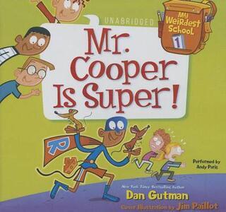 My Weirdest School #1: Mr. Cooper Is Super! - Dan Gutman - cover