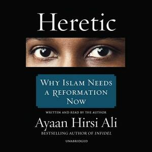 Heretic: Why Islam Needs a Reformation Now - cover