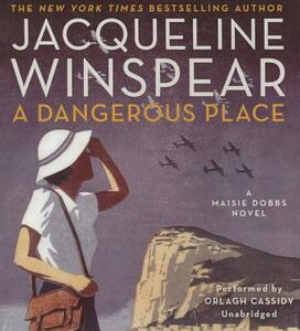 A Dangerous Place: A Maisie Dobbs Novel - Jacqueline Winspear - cover