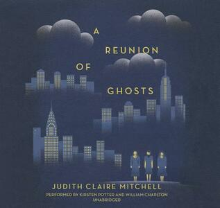 A Reunion of Ghosts - Judith Claire Mitchell - cover