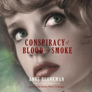 Conspiracy of Blood and Smoke - Anne Blankman - cover