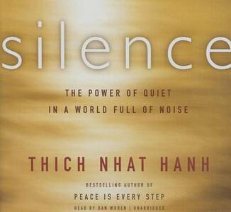 Silence: The Power of Quiet in a World Full of Noise - Thich Nhat Hanh - cover