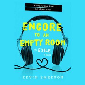 Encore to an Empty Room: An Exile Novel - Kevin Emerson - cover