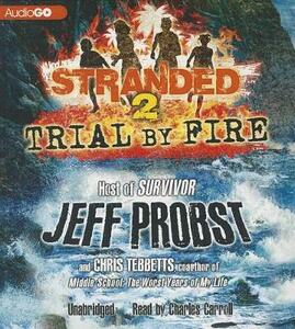 Trial by Fire - Jeff Probst,Chris Tebbetts - cover