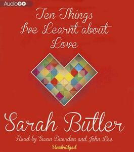 Ten Things I've Learnt about Love - Sarah Butler - cover