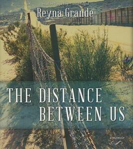 The Distance Between Us - Reyna Grande - cover