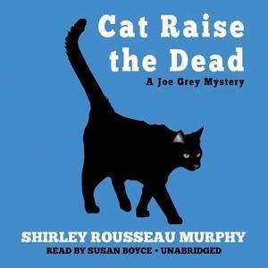 Cat Raise the Dead: A Joe Grey Mystery - Shirley Rousseau Murphy - cover
