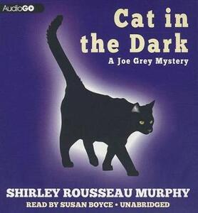 Cat in the Dark: A Joe Grey Mystery - Shirley Rousseau Murphy - cover
