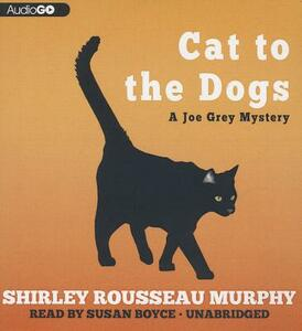 Cat to the Dogs - Shirley Rousseau Murphy - cover