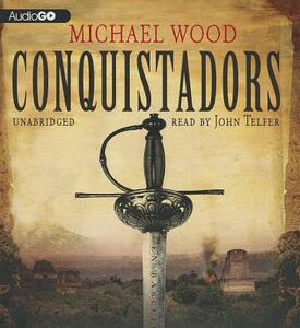 Conquistadors - Michael Wood - cover