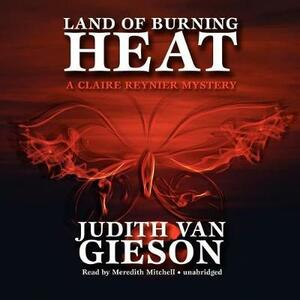 Land of Burning Heat: A Claire Reynier Mystery - Judith Van Gieson - cover