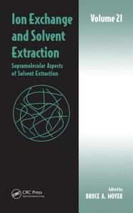 Ion Exchange and Solvent Extraction: Volume 21, Supramolecular Aspects of Solvent Extraction - cover