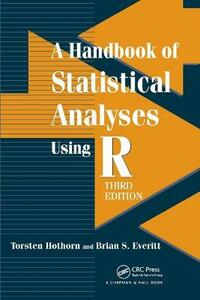A Handbook of Statistical Analyses using R - Torsten Hothorn,Brian S. Everitt - cover