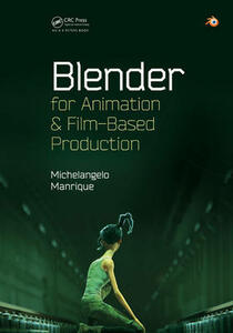 Blender for Animation and Film-Based Production - Michelangelo Manrique - cover
