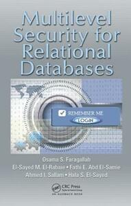Multilevel Security for Relational Databases - Osama S. Faragallah,El-Sayed M. El-Rabaie,Fathi E. Abd El-Samie - cover