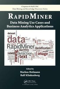 RapidMiner: Data Mining Use Cases and Business Analytics Applications - cover