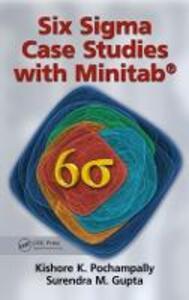 Six Sigma Case Studies with Minitab (R) - Kishore K. Pochampally,Surendra M. Gupta - cover