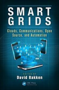 Smart Grids: Clouds, Communications, Open Source, and Automation - cover