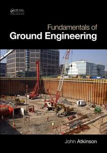 Fundamentals of Ground Engineering - John Atkinson - cover