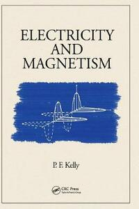 Electricity and Magnetism - P. F. Kelly - cover