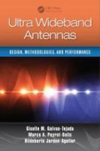 Ultra Wideband Antennas: Design, Methodologies, and Performance - Giselle M. Galvan-Tejada,Marco Antonio Peyrot-Solis,Hildeberto Jardon-Aguilar - cover