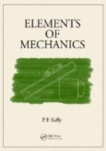 Elements of Mechanics - P. F. Kelly - cover