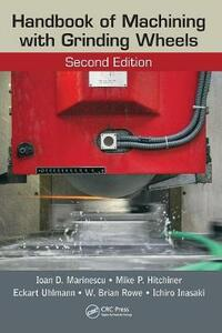 Handbook of Machining with Grinding Wheels - Ioan D. Marinescu,Mike P. Hitchiner,Eckart Uhlmann - cover