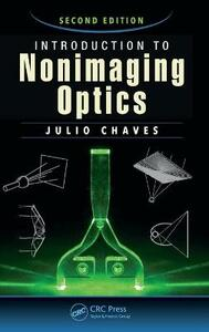 Introduction to Nonimaging Optics, Second Edition - Julio Chaves - cover