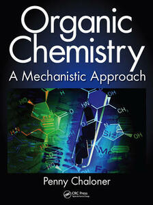 Organic Chemistry: A Mechanistic Approach - Penny Chaloner - cover