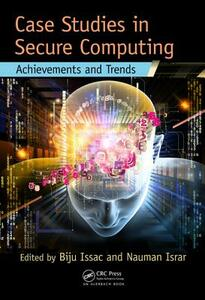 Case Studies in Secure Computing: Achievements and Trends - cover