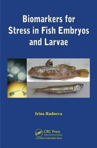Biomarkers for Stress in Fish Embryos and Larvae - Irina Rudneva - cover