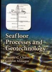 Seafloor Processes and Geotechnology - Ronald C. Chaney,Gideon Almagor - cover