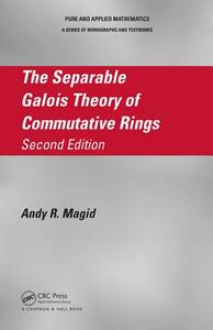 The Separable Galois Theory of Commutative Rings - Andy R. Magid - cover