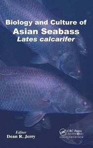 Biology and Culture of Asian Seabass Lates Calcarifer - cover