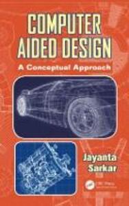Computer Aided Design: A Conceptual Approach - Jayanta Sarkar - cover