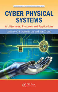 Cyber Physical Systems: Architectures, Protocols and Applications - cover
