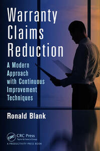 Warranty Claims Reduction: A Modern Approach with Continuous Improvement Techniques - Ronald Blank - cover
