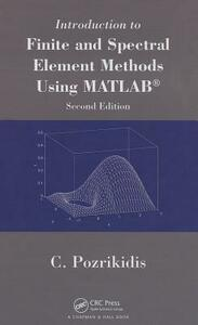Introduction to Finite and Spectral Element Methods Using MATLAB - Constantine Pozrikidis - cover