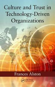 Culture and Trust in Technology-Driven Organizations - Frances Alston - cover