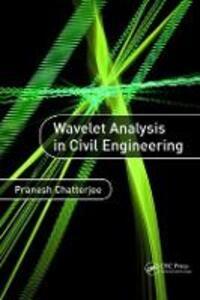 Wavelet Analysis in Civil Engineering - Pranesh Chatterjee - cover