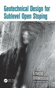 Geotechnical Design for Sublevel Open Stoping - Ernesto Villaescusa - cover