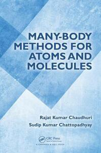 Many-Body Methods for Atoms and Molecules - Rajat Kumar Chaudhuri,Sudip Kumar Chattopadhyay - cover
